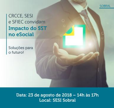 CRCCE CONVIDA – Impacto do SST no eSocial – Sobral 23/08/2018