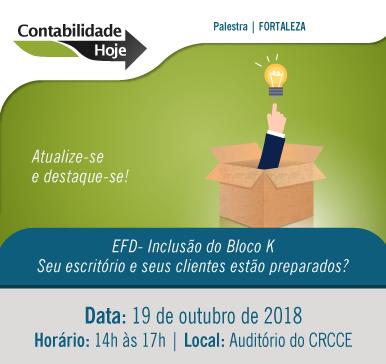 Palestra: Curso EFD – Inclusão do Bloco K – 19/10/2018 – Fortaleza