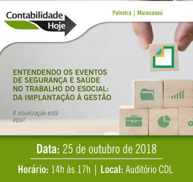 Palestra: Entendendo os eventos de segurança e saúde no trabalho do eSocial – Da implantação à gestão – 25/10/2018 – Maracanaú
