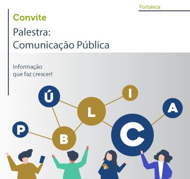 Palestra: Comunicação Pública – 23/10/2018 – Fortaleza