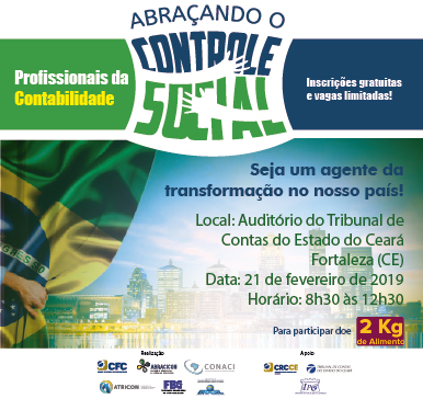 Abraçando o Controle Social – CFC, CGU, FBC, CONACI, ATRICON E ABRACICON – Fortaleza – CE – 21/02/2019