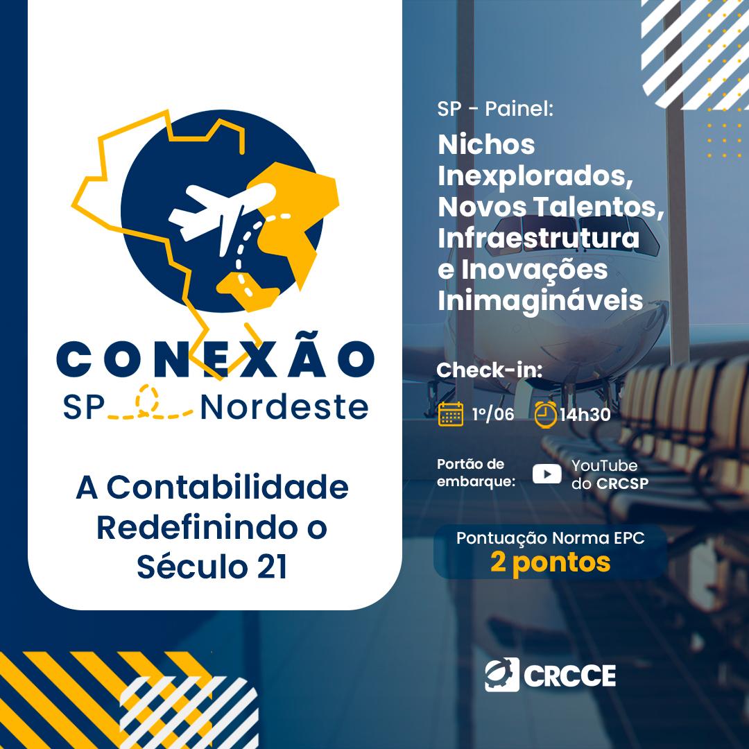 Conexão SP – NE: A Contabilidade redefinindo o século 21 – 01/06/2021 – 14:30h – Via Youtube CRCSP