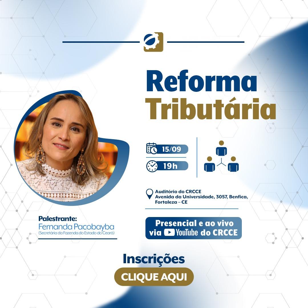 Secretária da Sefaz-CE apresenta palestra sobre Reforma Tributária para classe contábil